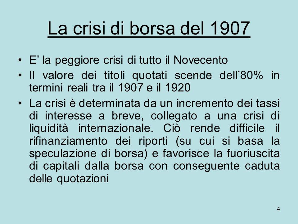 La crisi di borsa del 1907 E' la peggiore crisi di tutto il Novecento