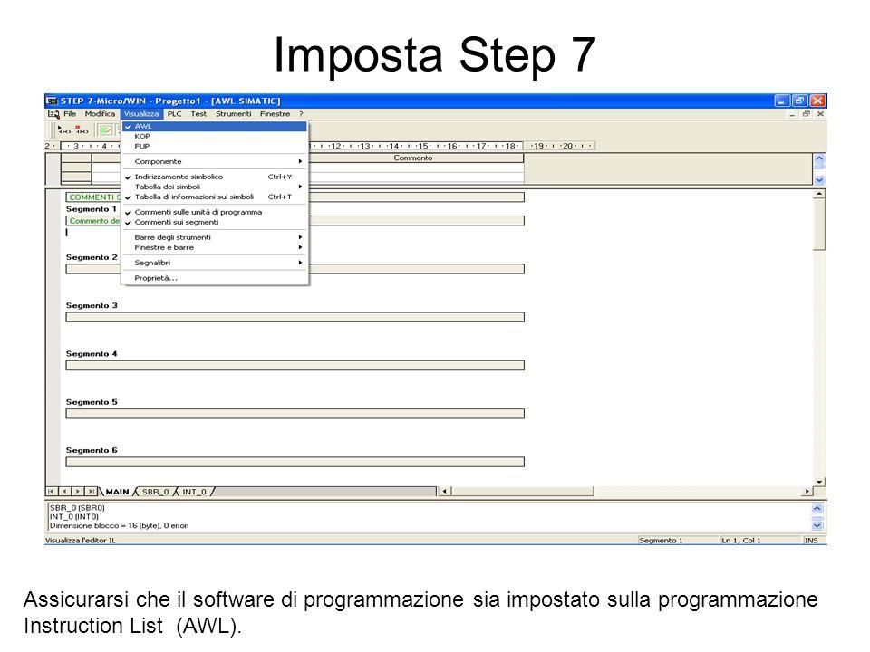 Imposta Step 7Assicurarsi che il software di programmazione sia impostato sulla programmazione Instruction List (AWL).