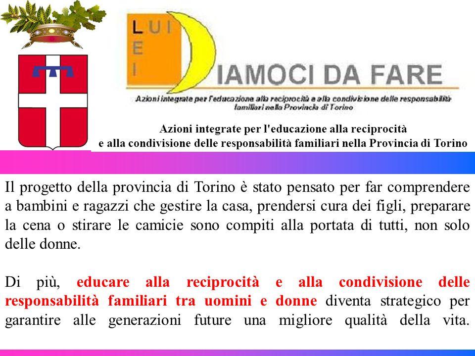 Azioni integrate per l educazione alla reciprocità e alla condivisione delle responsabilità familiari nella Provincia di Torino