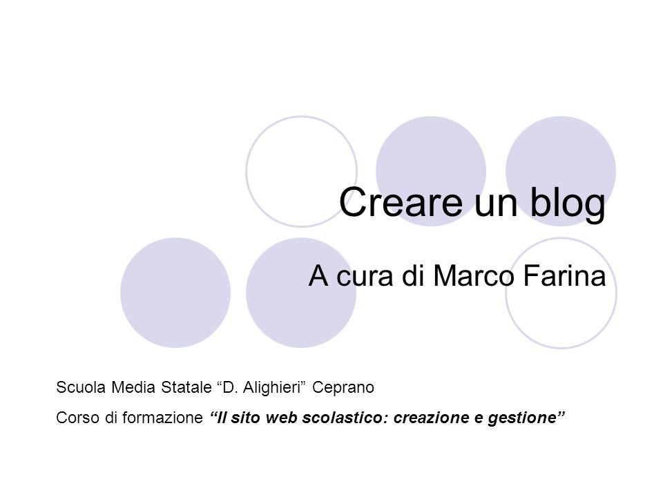 Creare un blog A cura di Marco Farina