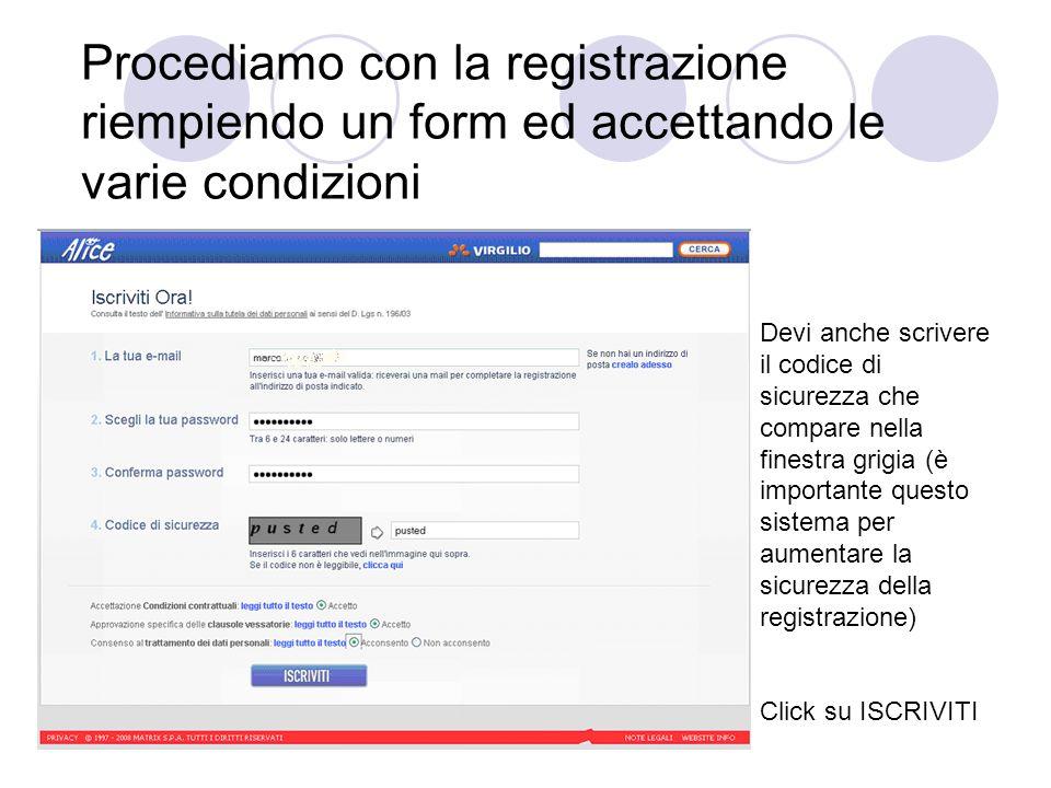 Procediamo con la registrazione riempiendo un form ed accettando le varie condizioni