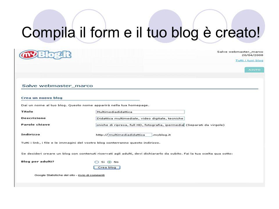 Compila il form e il tuo blog è creato!