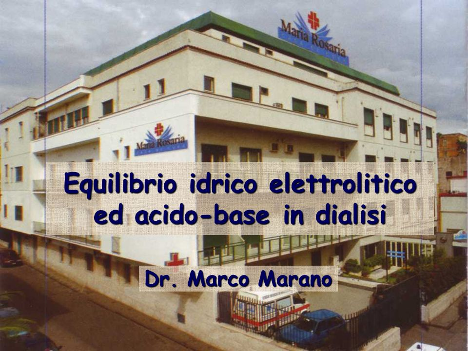 Equilibrio idrico elettrolitico ed acido-base in dialisi