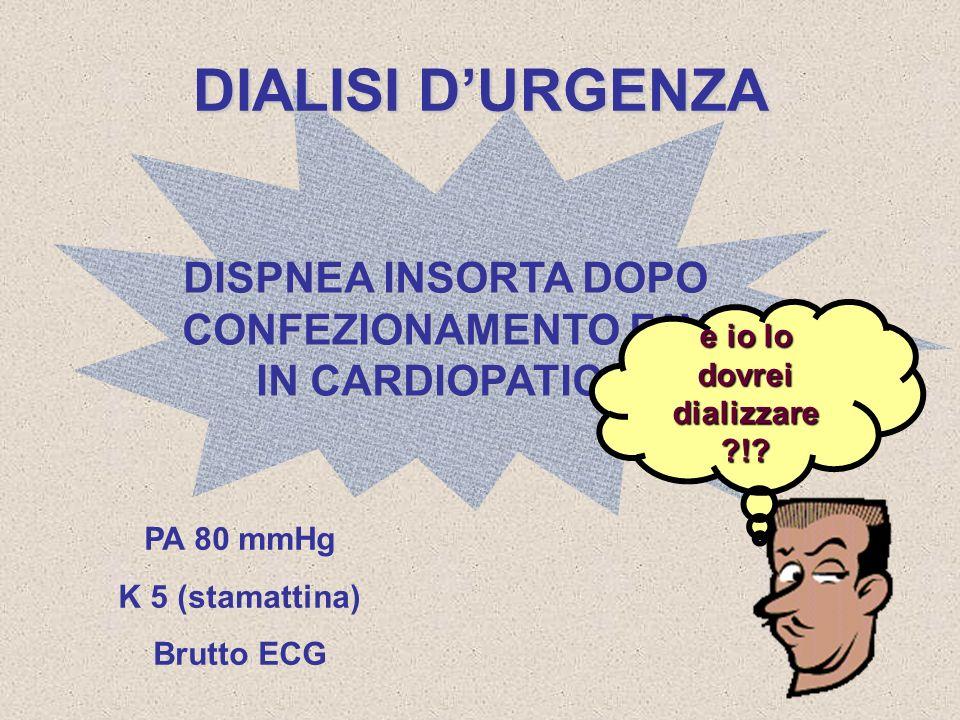 DISPNEA INSORTA DOPO CONFEZIONAMENTO FAV IN CARDIOPATICO
