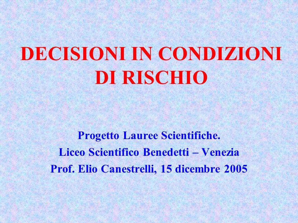 DECISIONI IN CONDIZIONI DI RISCHIO