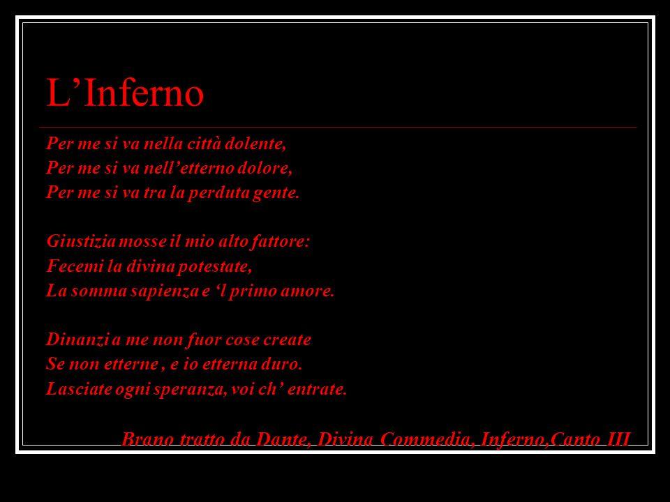 L'Inferno Brano tratto da Dante, Divina Commedia, Inferno,Canto III