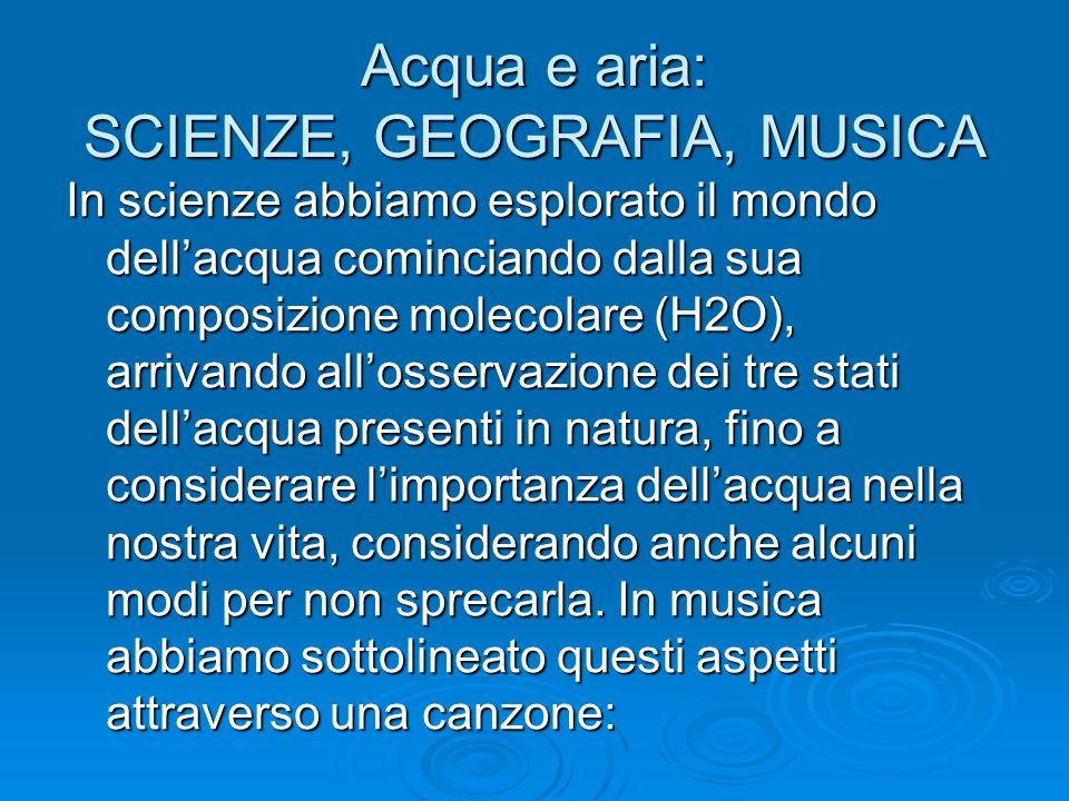 Acqua e aria: SCIENZE, GEOGRAFIA, MUSICA