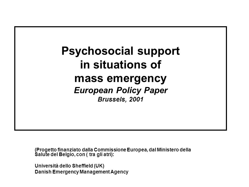 Psychosocial support in situations of mass emergency European Policy Paper Brussels, 2001
