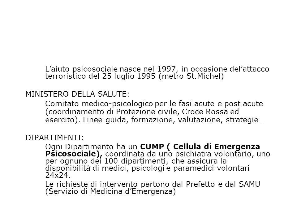 L'aiuto psicosociale nasce nel 1997, in occasione del'attacco terroristico del 25 luglio 1995 (metro St.Michel)