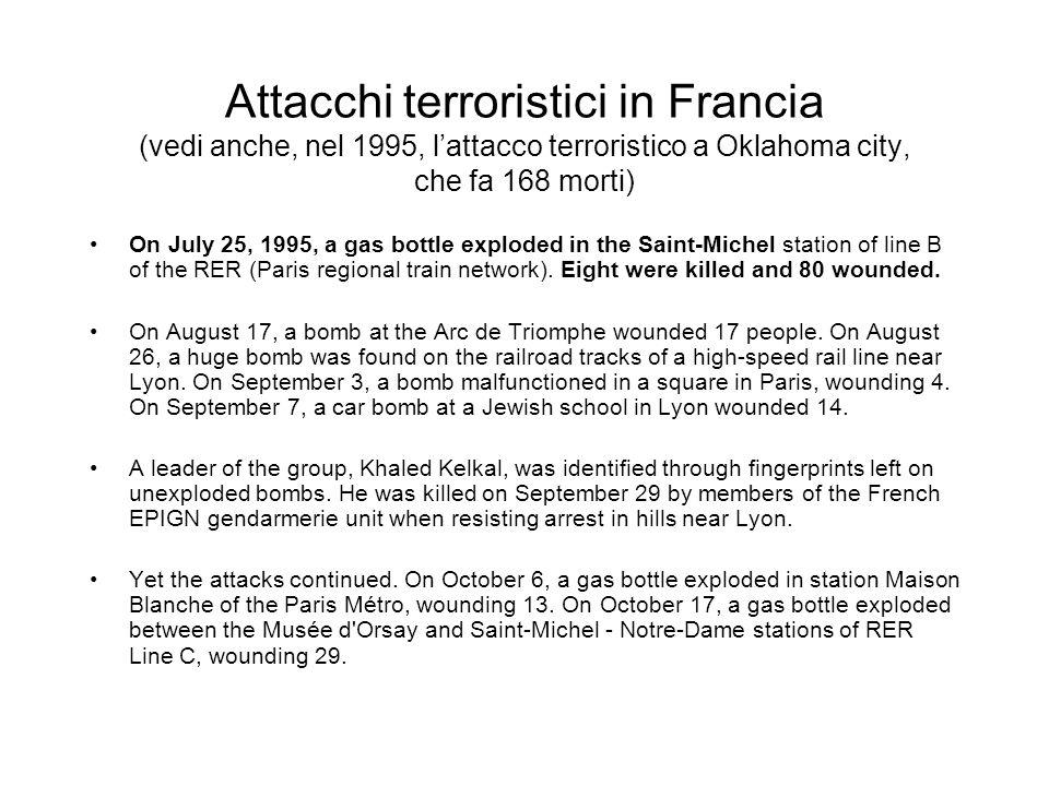 Attacchi terroristici in Francia (vedi anche, nel 1995, l'attacco terroristico a Oklahoma city, che fa 168 morti)