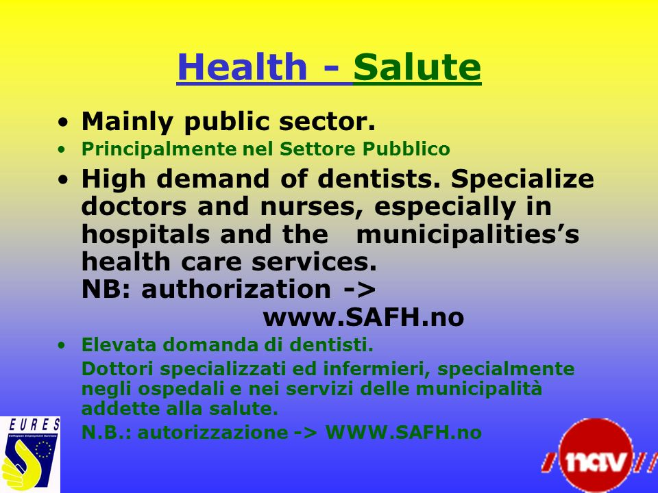 Health - Salute Mainly public sector.