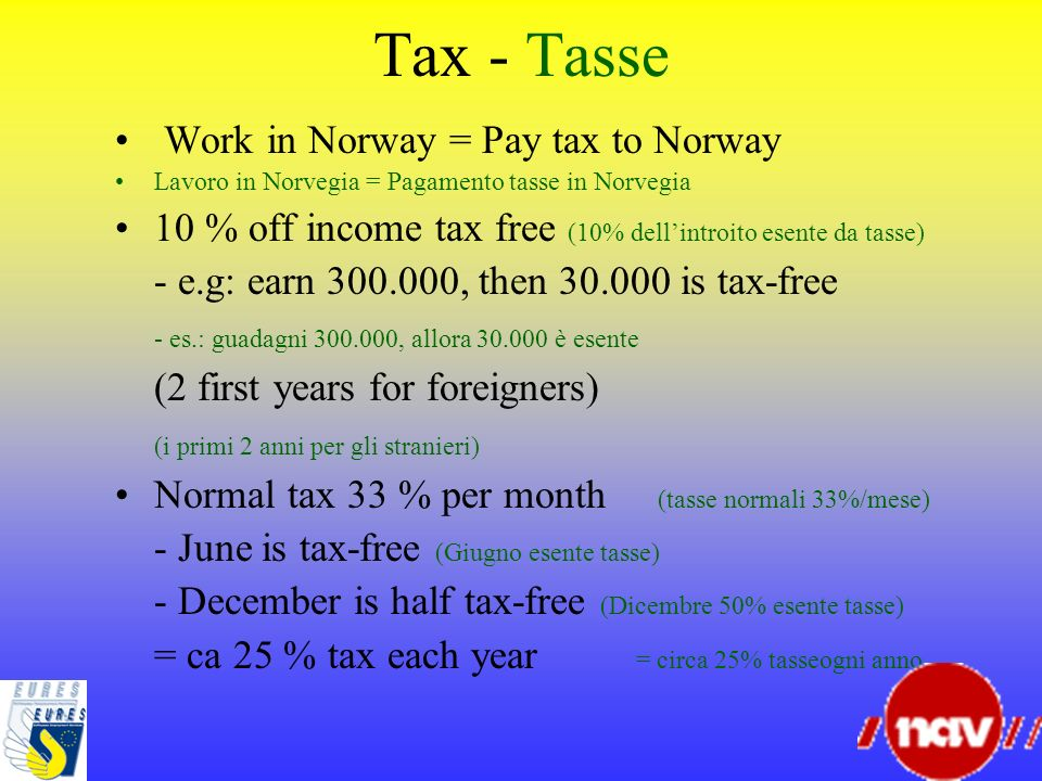 Tax - Tasse Work in Norway = Pay tax to Norway