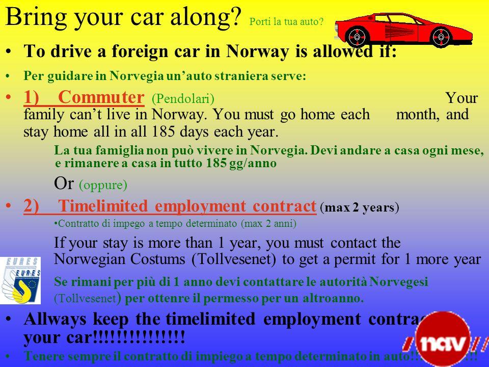 Bring your car along Porti la tua auto