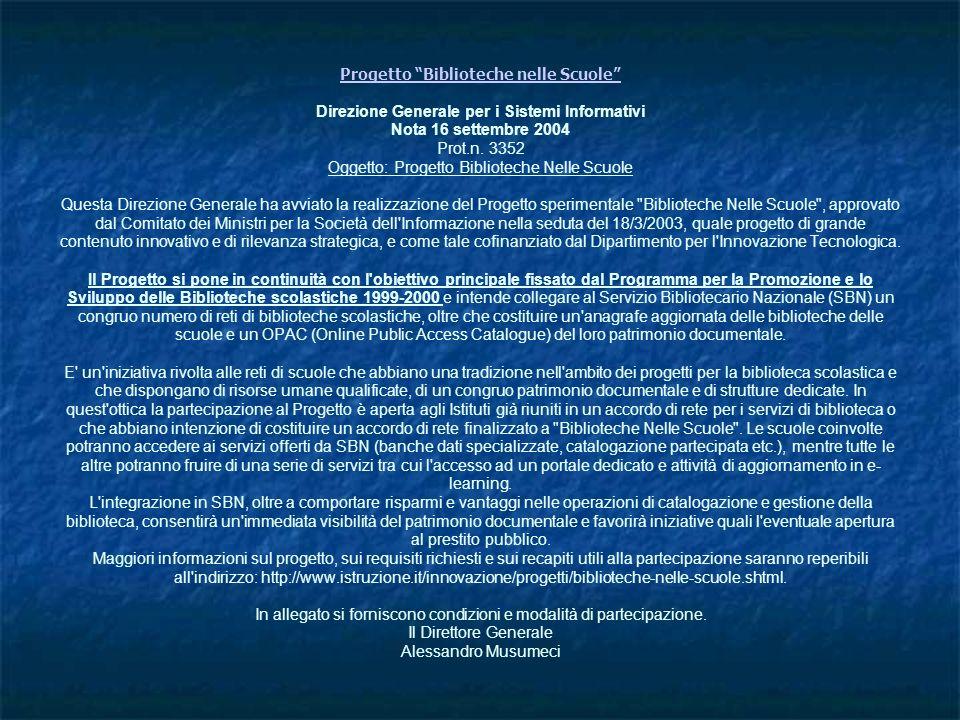 Progetto Biblioteche nelle Scuole Direzione Generale per i Sistemi Informativi Nota 16 settembre 2004 Prot.n.