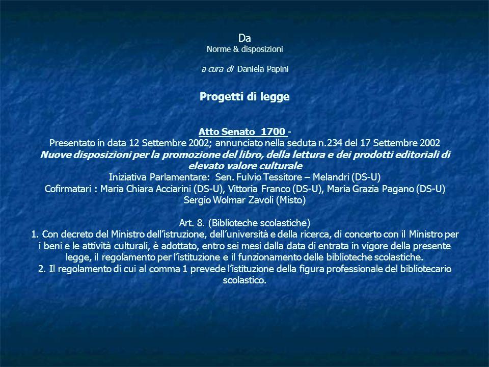 Da Norme & disposizioni a cura di Daniela Papini Progetti di legge Atto Senato 1700 - Presentato in data 12 Settembre 2002; annunciato nella seduta n.234 del 17 Settembre 2002 Nuove disposizioni per la promozione del libro, della lettura e dei prodotti editoriali di elevato valore culturale Iniziativa Parlamentare: Sen.