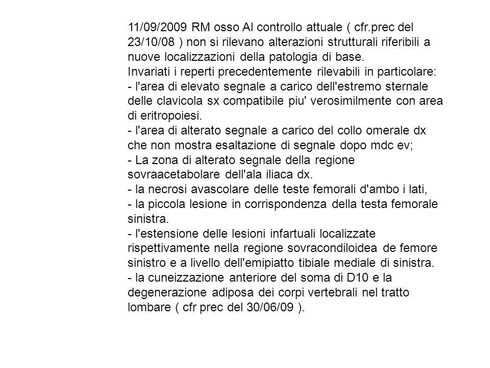 11/09/2009 RM osso Al controllo attuale ( cfr