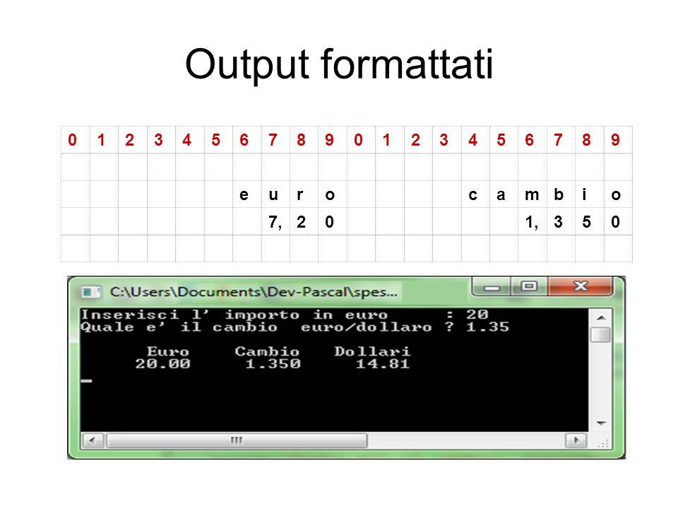 Output formattati 1 2 3 4 5 6 7 8 9 e u r o c a m b i 7, 1,