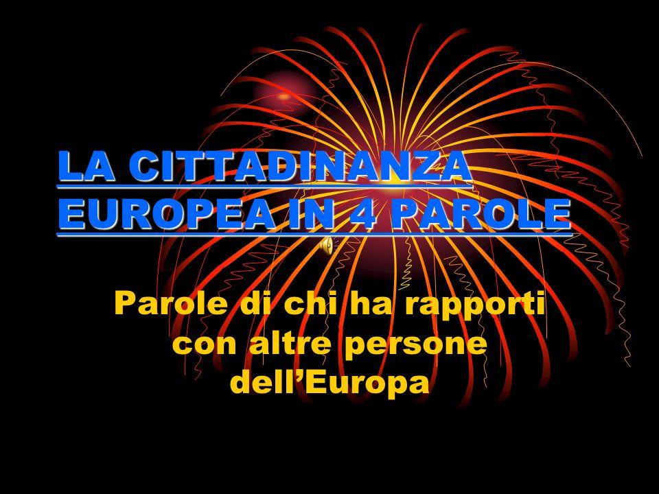 LA CITTADINANZA EUROPEA IN 4 PAROLE