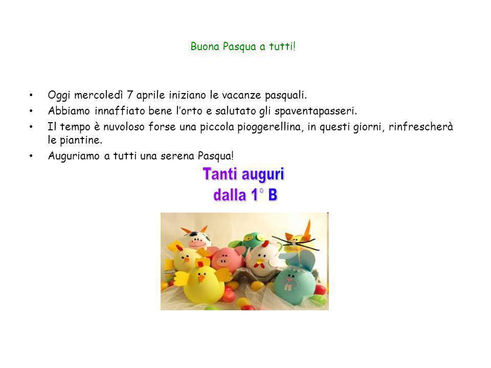Tanti auguri dalla 1° B Buona Pasqua a tutti!