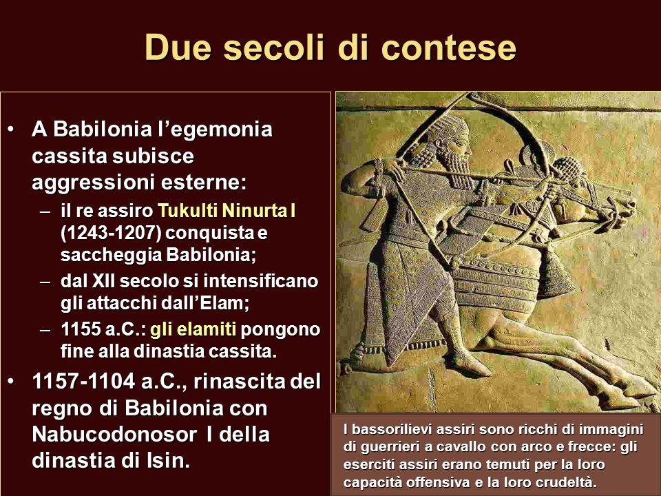 Due secoli di contese A Babilonia l'egemonia cassita subisce aggressioni esterne: