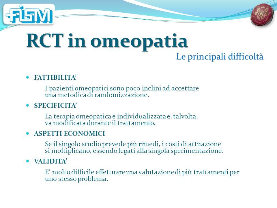 RCT in omeopatia Le principali difficoltà FATTIBILITA' SPECIFICITA'