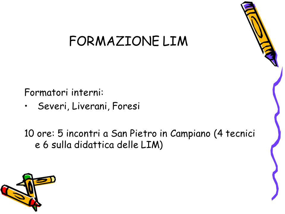 FORMAZIONE LIM Formatori interni: Severi, Liverani, Foresi