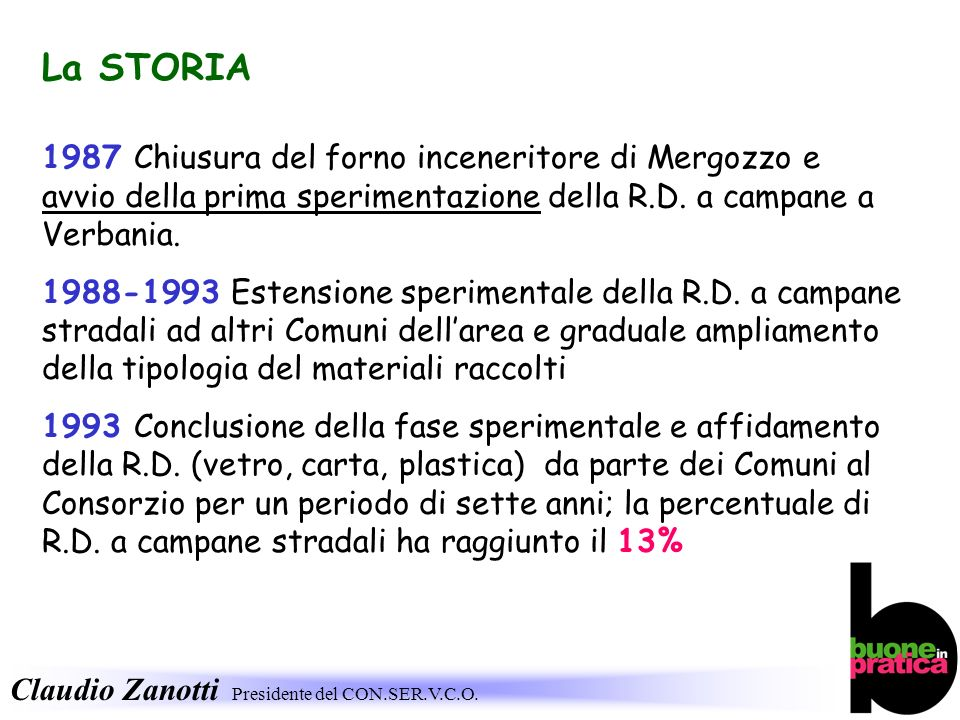 La STORIA 1987 Chiusura del forno inceneritore di Mergozzo e avvio della prima sperimentazione della R.D. a campane a Verbania.