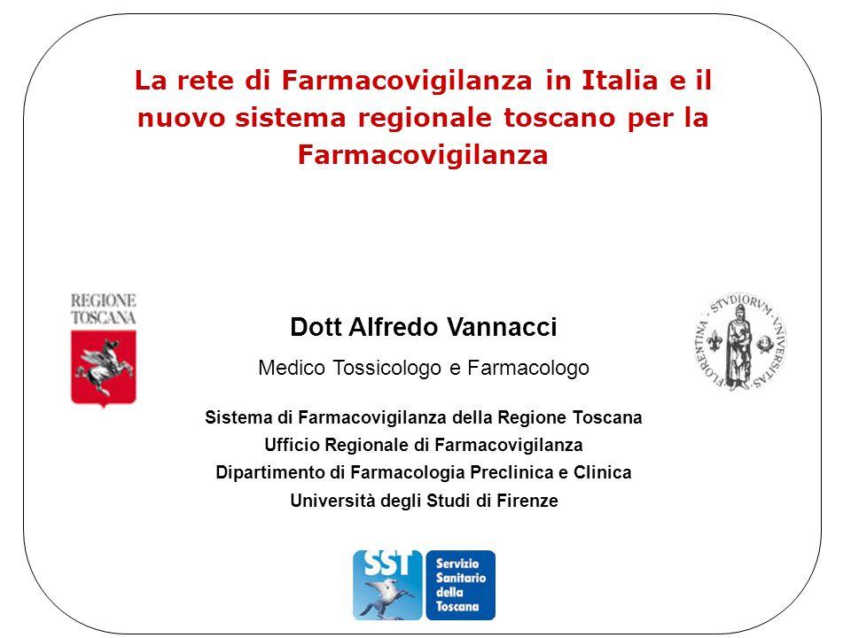 La rete di Farmacovigilanza in Italia e il nuovo sistema regionale toscano per la Farmacovigilanza