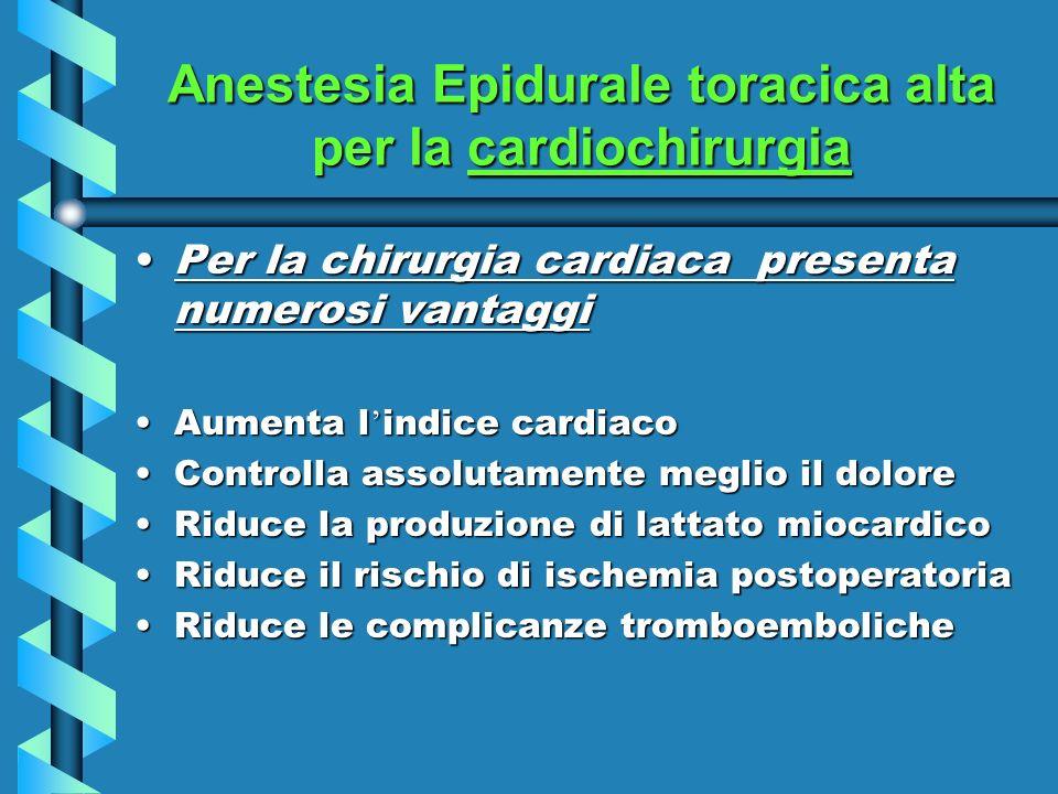 Anestesia Epidurale toracica alta per la cardiochirurgia