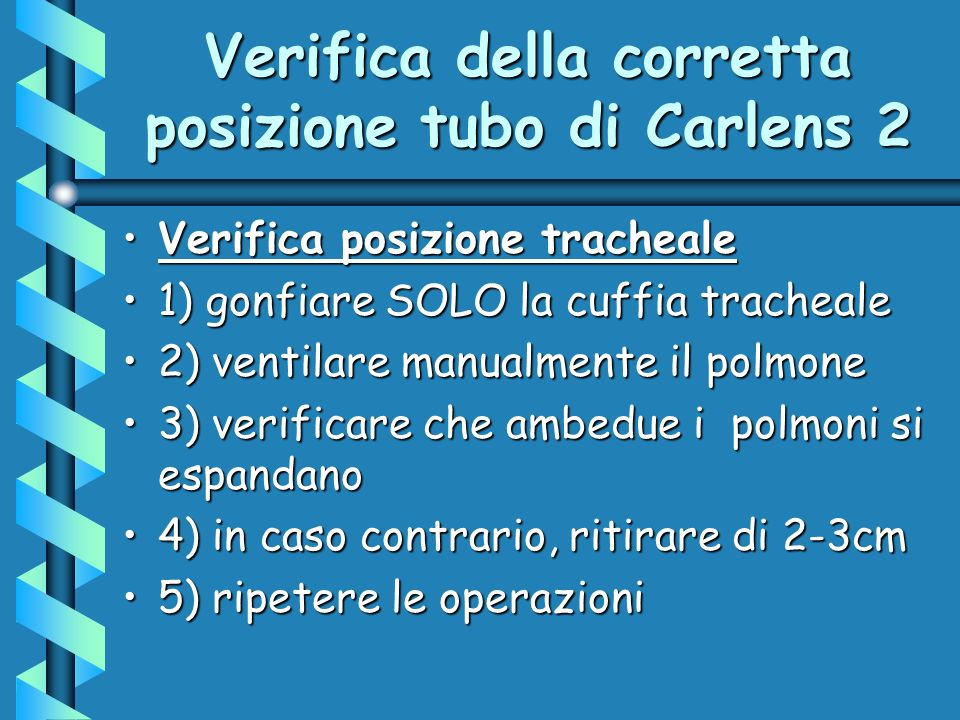 Verifica della corretta posizione tubo di Carlens 2