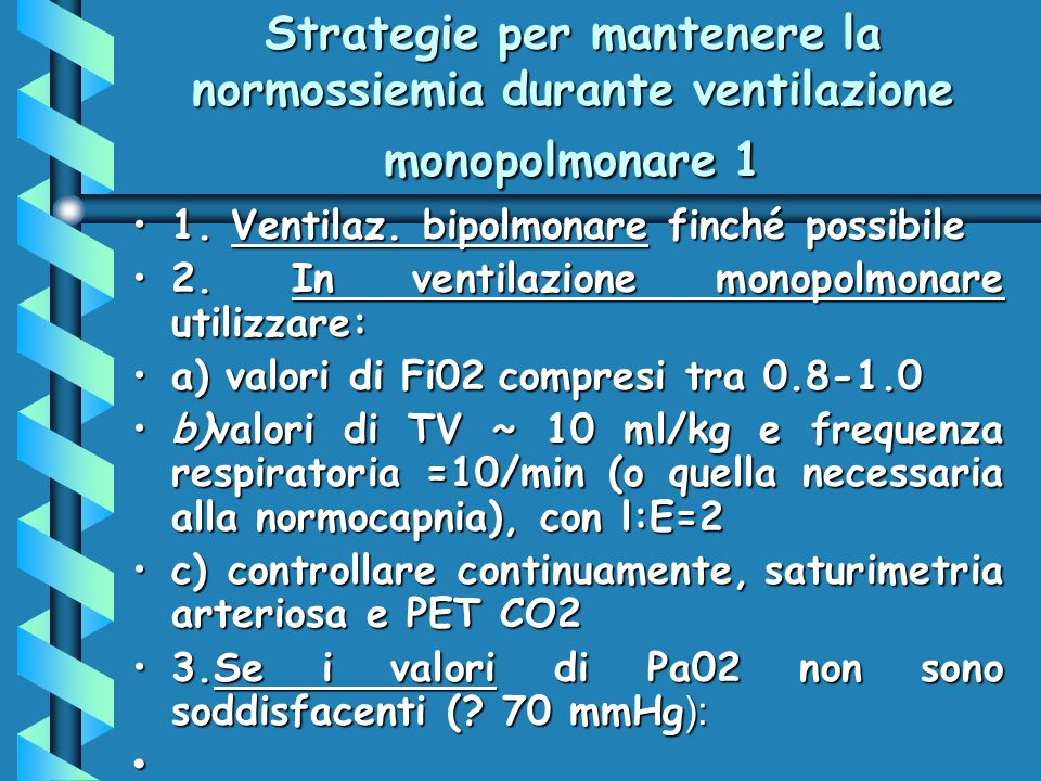 Strategie per mantenere la normossiemia durante ventilazione monopolmonare 1