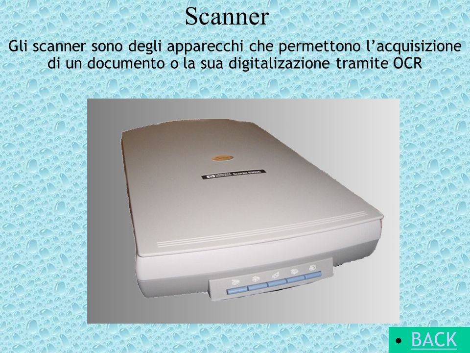 ScannerGli scanner sono degli apparecchi che permettono l'acquisizione di un documento o la sua digitalizazione tramite OCR.