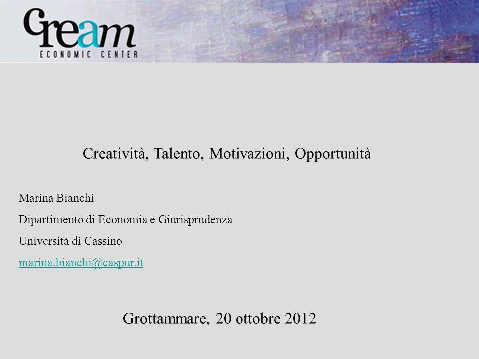 Creatività, Talento, Motivazioni, Opportunità