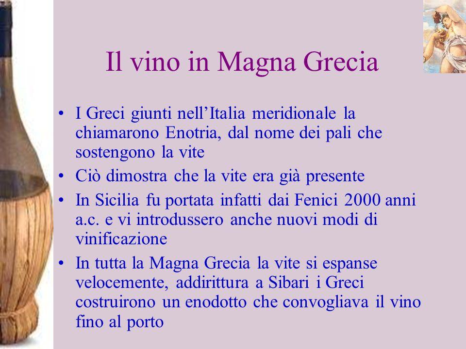 Il vino in Magna GreciaI Greci giunti nell'Italia meridionale la chiamarono Enotria, dal nome dei pali che sostengono la vite.