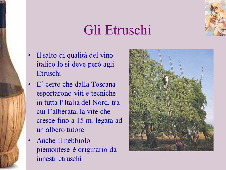 Gli Etruschi Il salto di qualità del vino italico lo si deve però agli Etruschi.