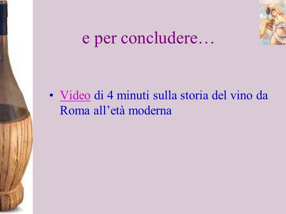 e per concludere… Video di 4 minuti sulla storia del vino da Roma all'età moderna