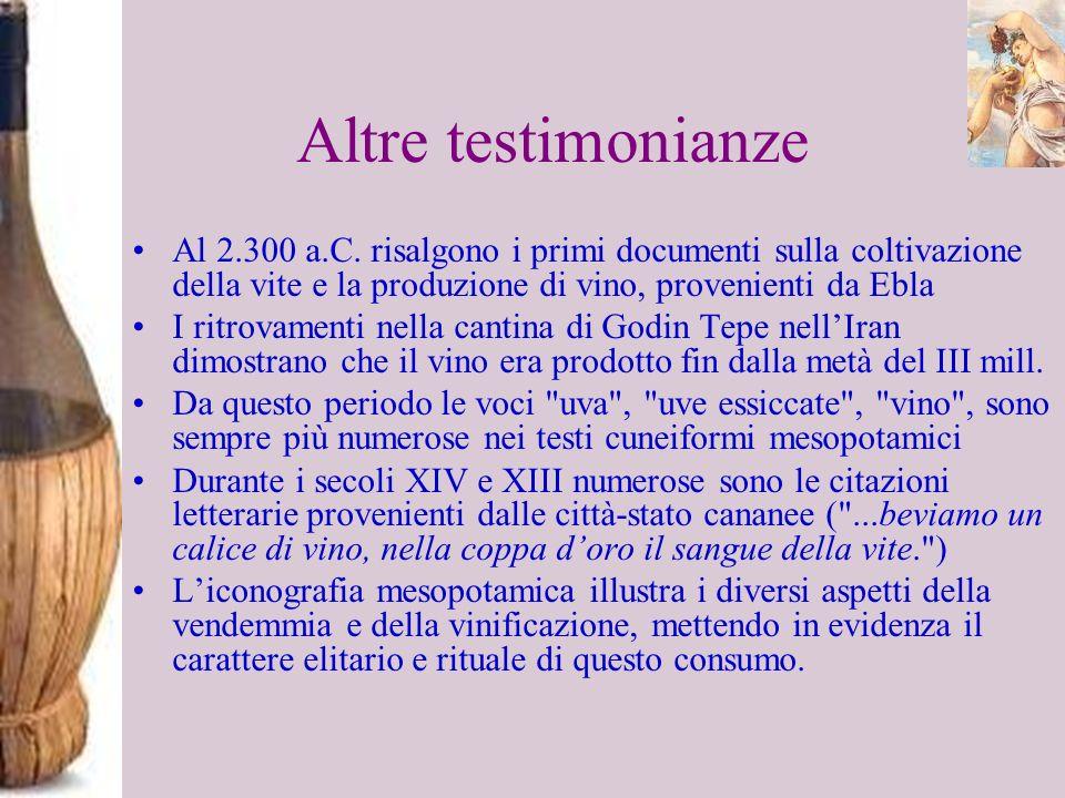 Altre testimonianzeAl 2.300 a.C. risalgono i primi documenti sulla coltivazione della vite e la produzione di vino, provenienti da Ebla.