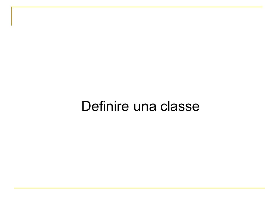 Definire una classe