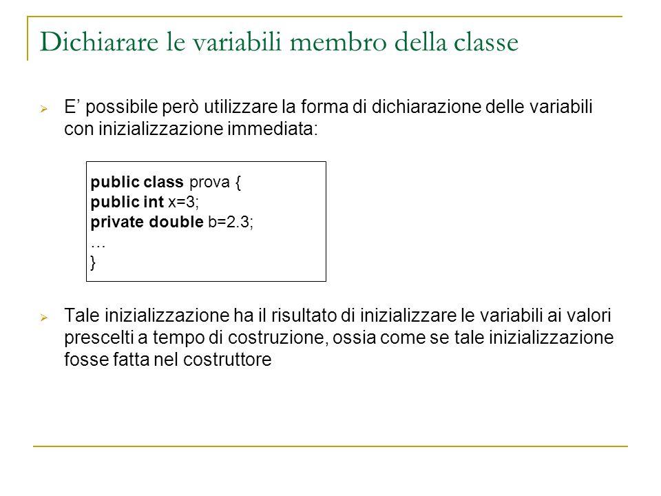 Dichiarare le variabili membro della classe
