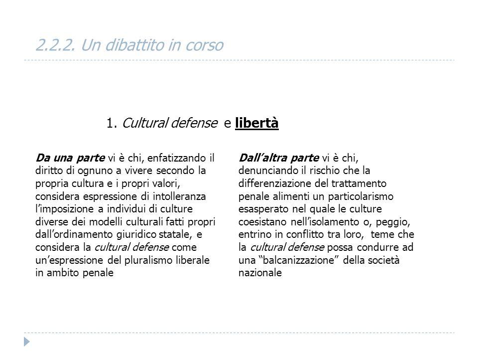 2.2.2. Un dibattito in corso 1. Cultural defense e libertà