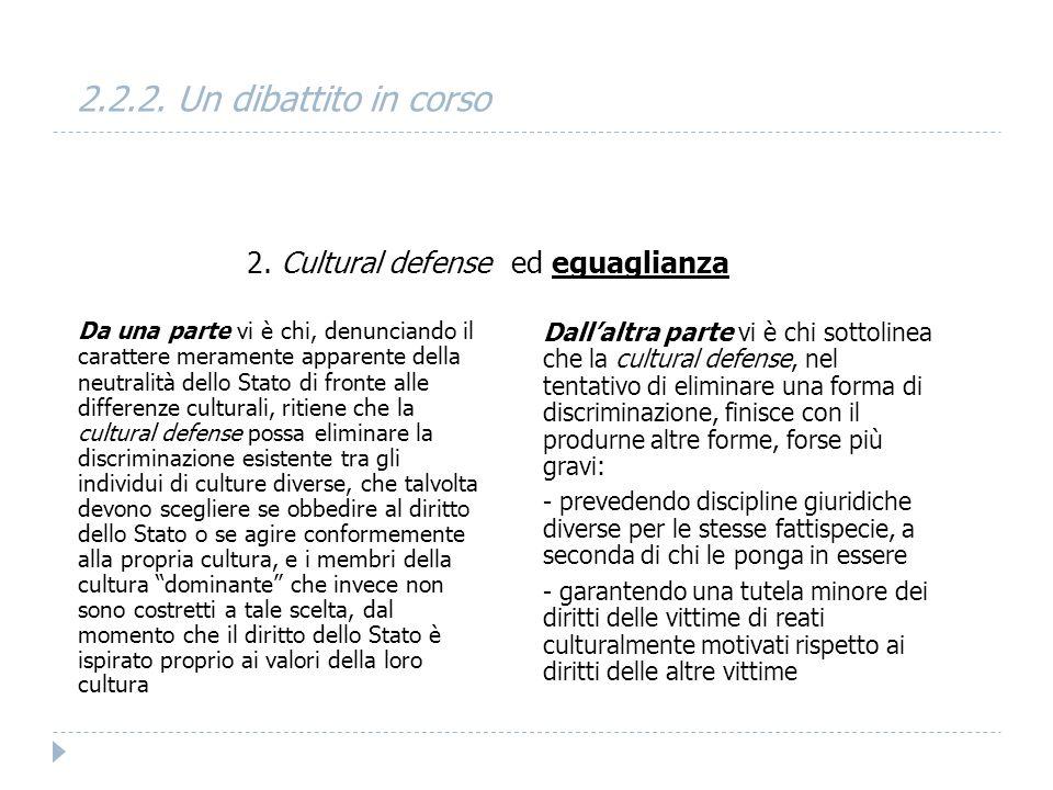2.2.2. Un dibattito in corso 2. Cultural defense ed eguaglianza