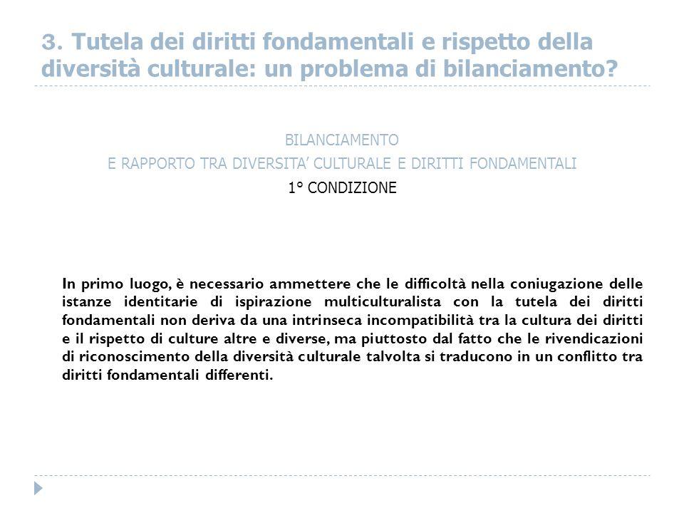 3. Tutela dei diritti fondamentali e rispetto della diversità culturale: un problema di bilanciamento