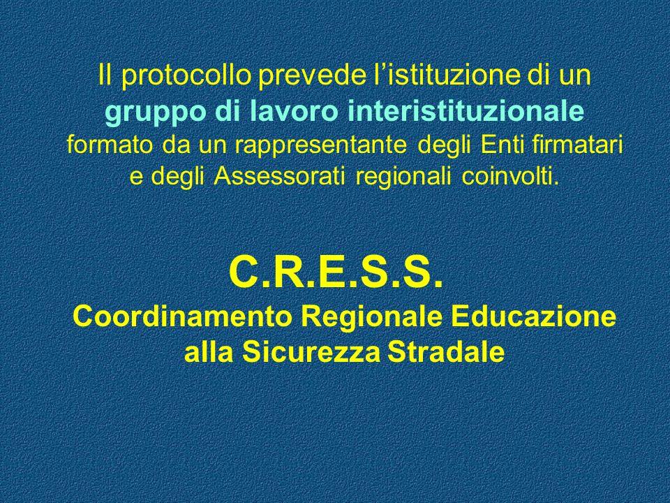 C.R.E.S.S. Coordinamento Regionale Educazione alla Sicurezza Stradale