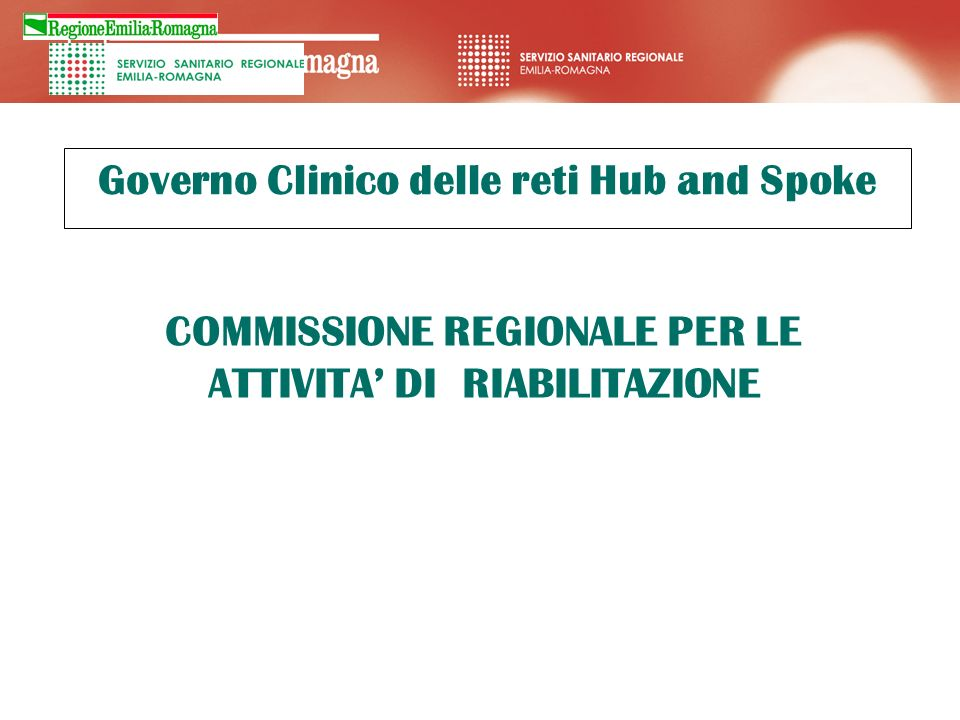 Governo Clinico delle reti Hub and Spoke