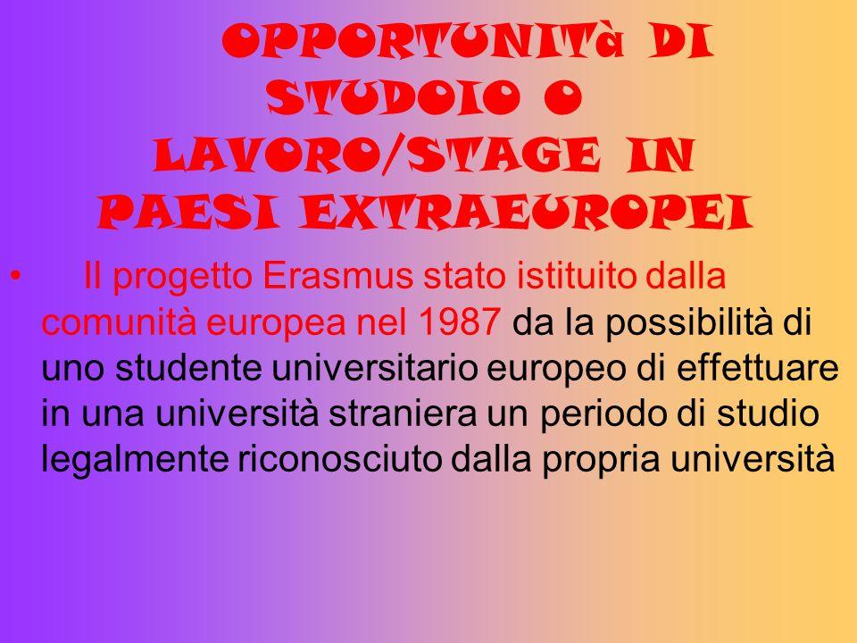 OPPORTUNITà DI STUDOIO O LAVORO/STAGE IN PAESI EXTRAEUROPEI