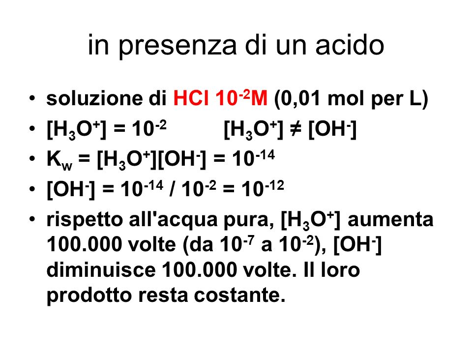 in presenza di un acido soluzione di HCl 10-2M (0,01 mol per L)