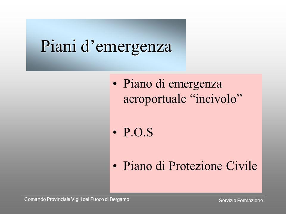 Piani d'emergenza Piano di emergenza aeroportuale incivolo P.O.S