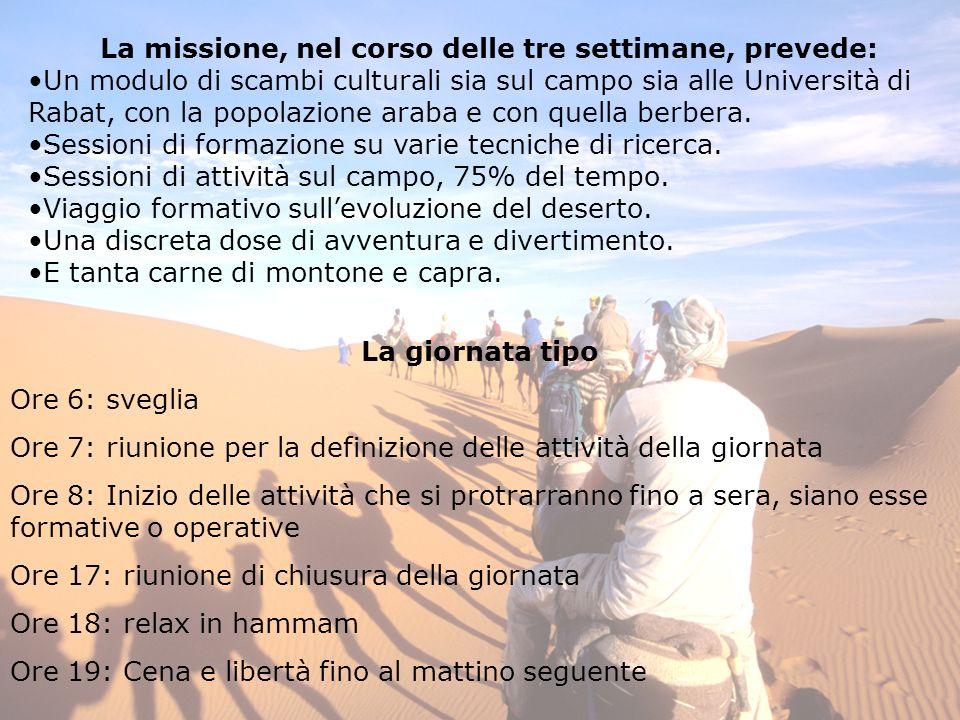 La missione, nel corso delle tre settimane, prevede: