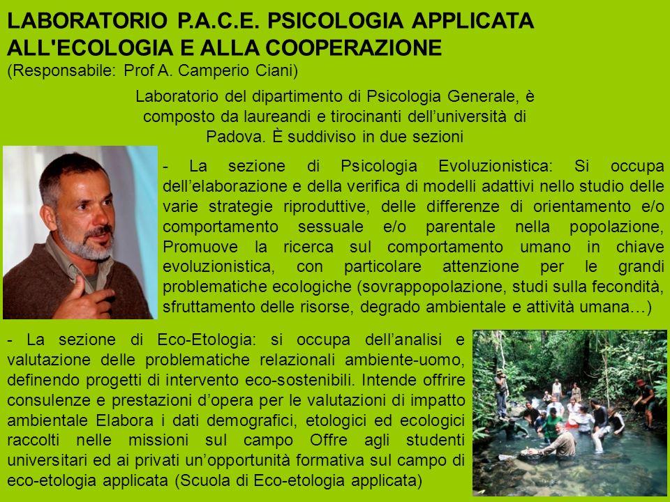 LABORATORIO P.A.C.E. PSICOLOGIA APPLICATA ALL ECOLOGIA E ALLA COOPERAZIONE (Responsabile: Prof A. Camperio Ciani)