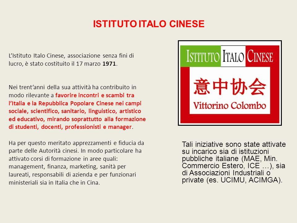 ISTITUTO ITALO CINESE L'Istituto Italo Cinese, associazione senza fini di. lucro, è stato costituito il 17 marzo 1971.